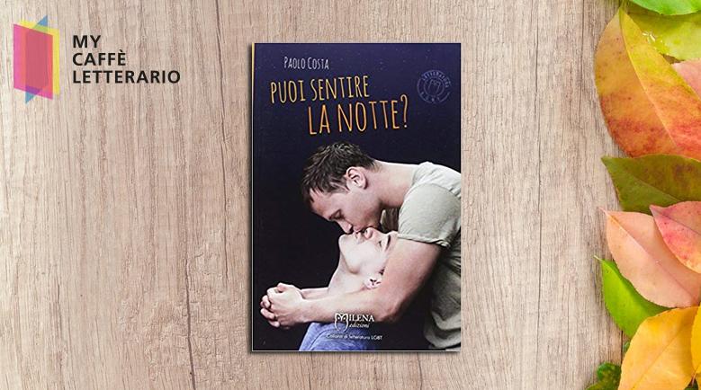 recensione Puoi sentire la notte di Paolo Costa
