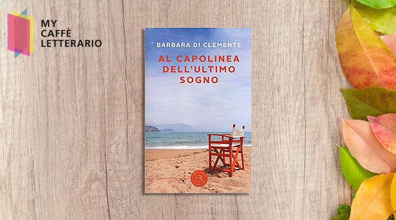 Recensione Al capolinea dell'ultimo sogno di Barbara Di Clemente
