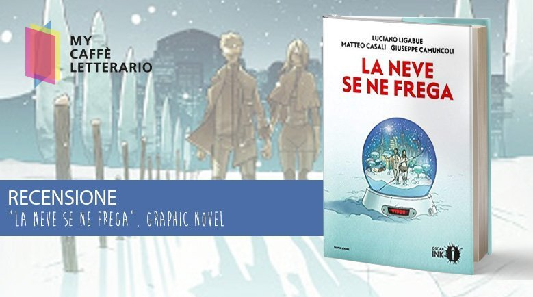 recensione graphic novel la neve se ne frega Ligabue